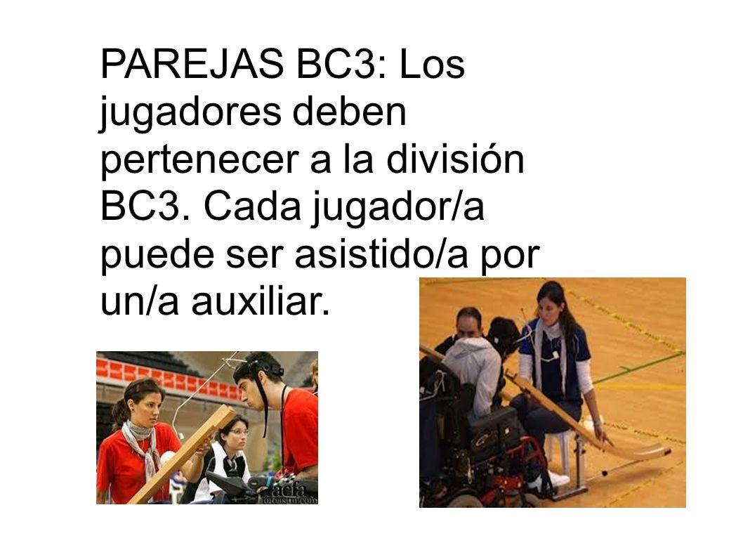 PAREJAS BC3: Los jugadores deben pertenecer a la división BC3. Cada jugador/a puede ser asistido/a por un/a auxiliar.
