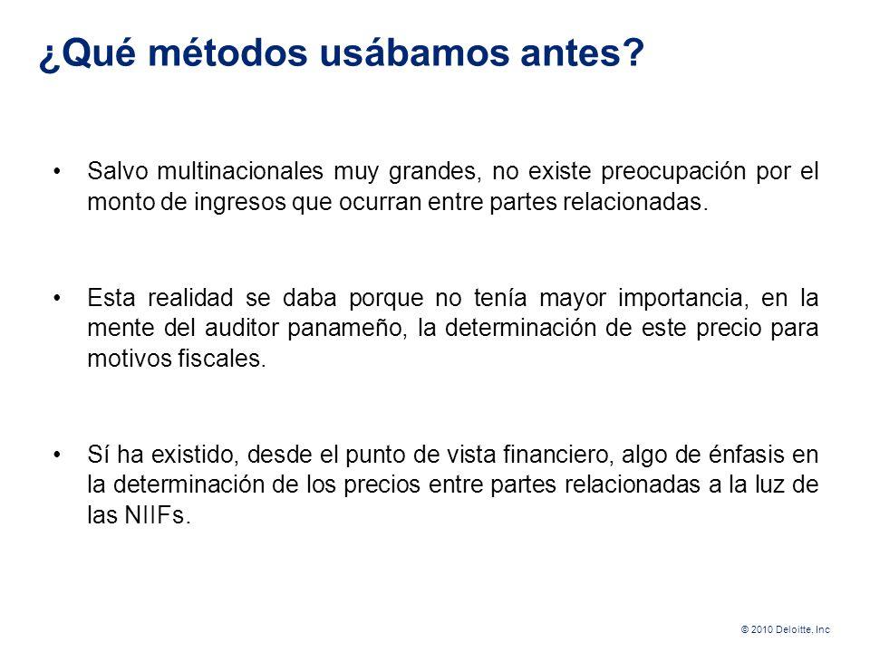 © 2010 Deloitte, Inc Antes del 2010 Hoy, cuando no ha ocurrido la entrada en vigencia de las normativas relativas a precios de transferencias, no ha r