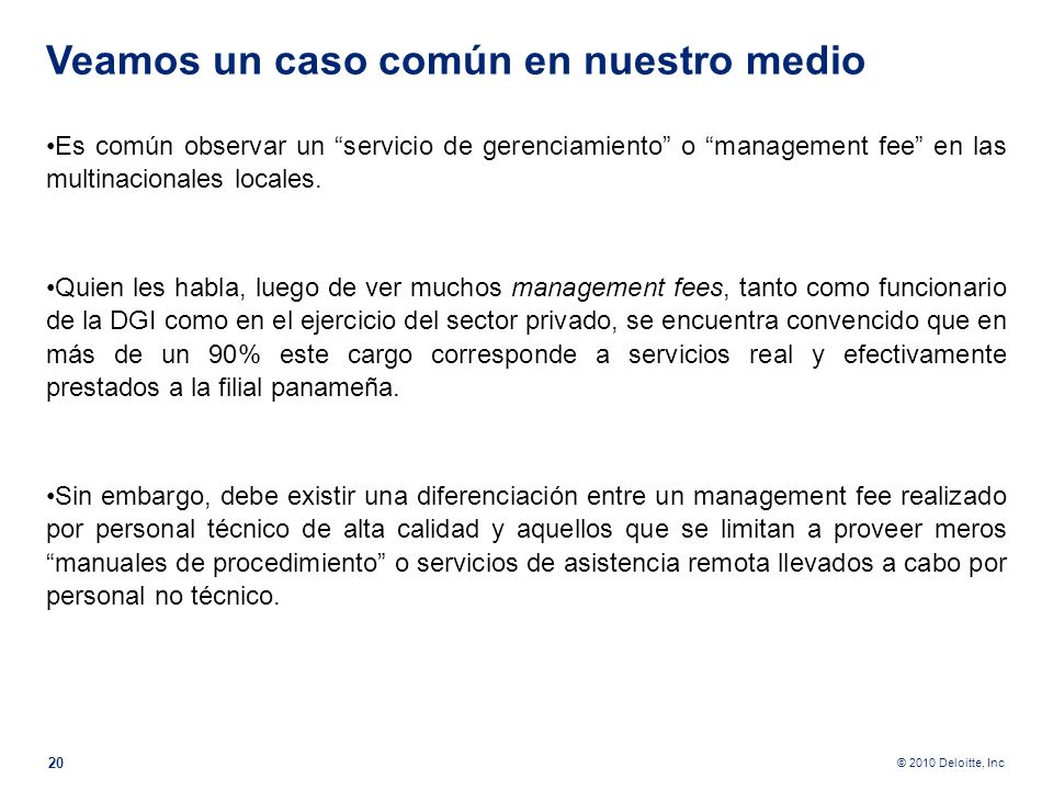 © 2010 Deloitte, Inc B En servicios nos habla de la naturaleza del mismo y si el servicio involucra o no personal con experiencia o personal técnico.