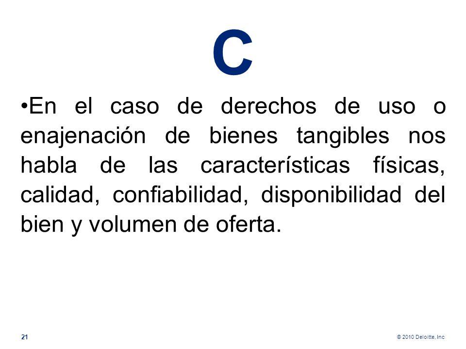 © 2010 Deloitte, Inc Veamos un caso común en nuestro medio Es común observar un servicio de gerenciamiento o management fee en las multinacionales loc