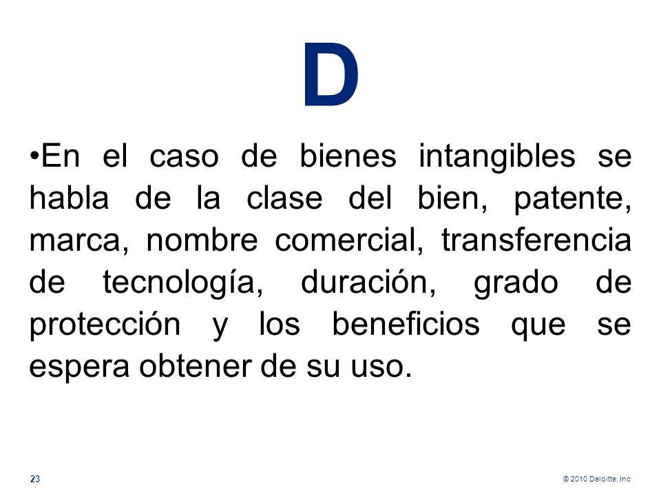© 2010 Deloitte, Inc En el caso de lo que la norma llama bienes tangibles Lo que la norma llama bienes tangibles y que en nuestra fiscalidad indirecta
