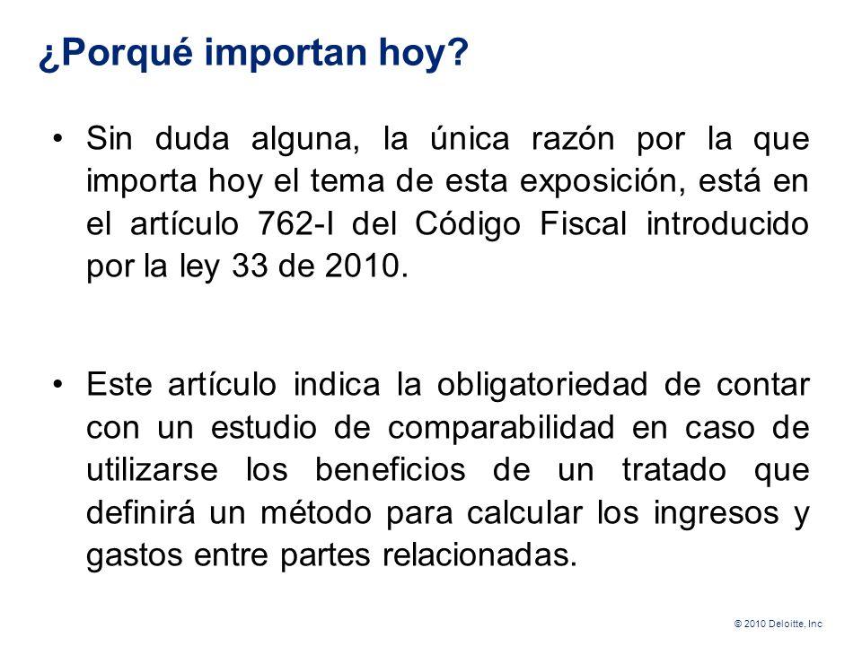 © 2010 Deloitte, Inc Razones por las que esto parecía no importar Hasta el año 2005 no tenía un efecto significativo en el pago a no residentes que pr
