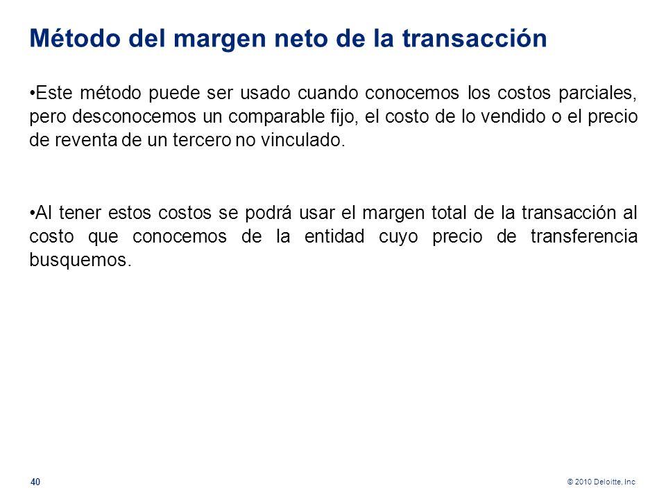© 2010 Deloitte, Inc El método de la partición de utilidades. En transacciones donde no se puede usar ninguno de los 3 métodos preferidos la ley 33 pe