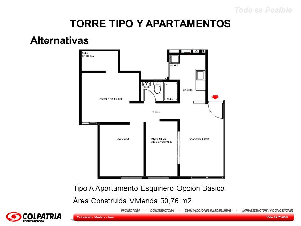 Todo es Posible Alternativas TORRE TIPO Y APARTAMENTOS Tipo A Apartamento Esquinero Opción Básica Área Construida Vivienda 50,76 m2
