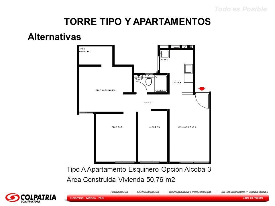 Todo es Posible Alternativas TORRE TIPO Y APARTAMENTOS Tipo A Apartamento Esquinero Opción Alcoba 3 Área Construida Vivienda 50,76 m2