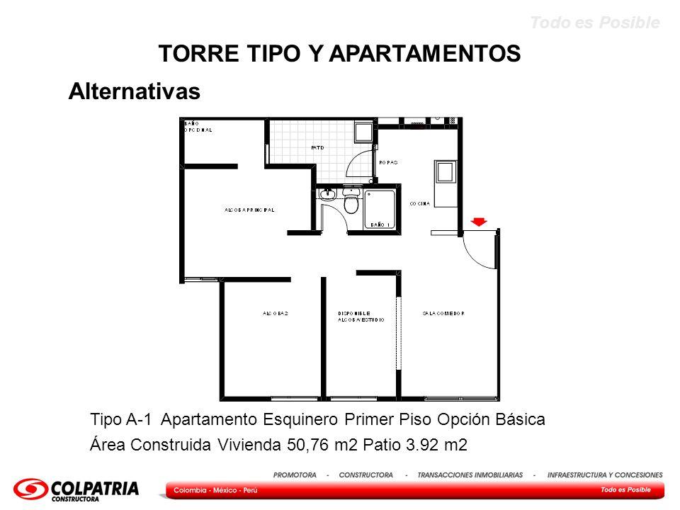 Todo es Posible Alternativas TORRE TIPO Y APARTAMENTOS Tipo A-1 Apartamento Esquinero Primer Piso Opción Básica Área Construida Vivienda 50,76 m2 Pati