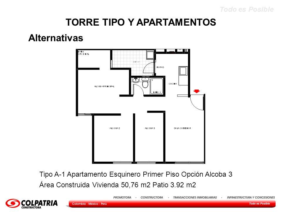 Todo es Posible Alternativas TORRE TIPO Y APARTAMENTOS Tipo A-1 Apartamento Esquinero Primer Piso Opción Alcoba 3 Área Construida Vivienda 50,76 m2 Pa