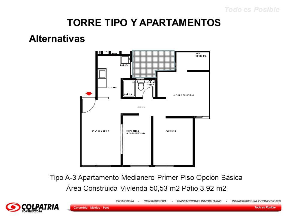 Todo es Posible Alternativas TORRE TIPO Y APARTAMENTOS Tipo A-3 Apartamento Medianero Primer Piso Opción Básica Área Construida Vivienda 50,53 m2 Pati