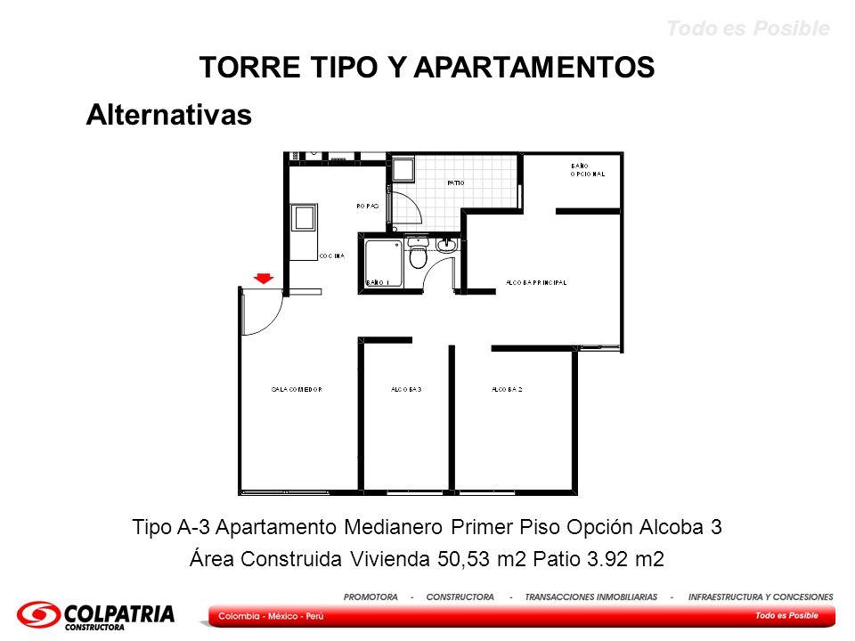 Todo es Posible Alternativas TORRE TIPO Y APARTAMENTOS Tipo A-3 Apartamento Medianero Primer Piso Opción Alcoba 3 Área Construida Vivienda 50,53 m2 Pa