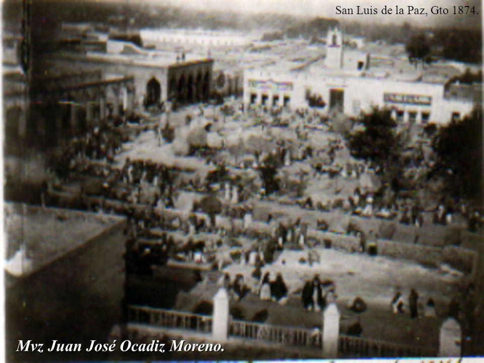 Mvz Juan José Ocadiz Moreno. San Luis de la Paz, Gto 1874.