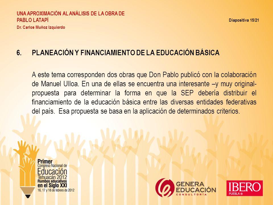 6.PLANEACIÓN Y FINANCIAMIENTO DE LA EDUCACIÓN BÁSICA A este tema corresponden dos obras que Don Pablo publicó con la colaboración de Manuel Ulloa. En