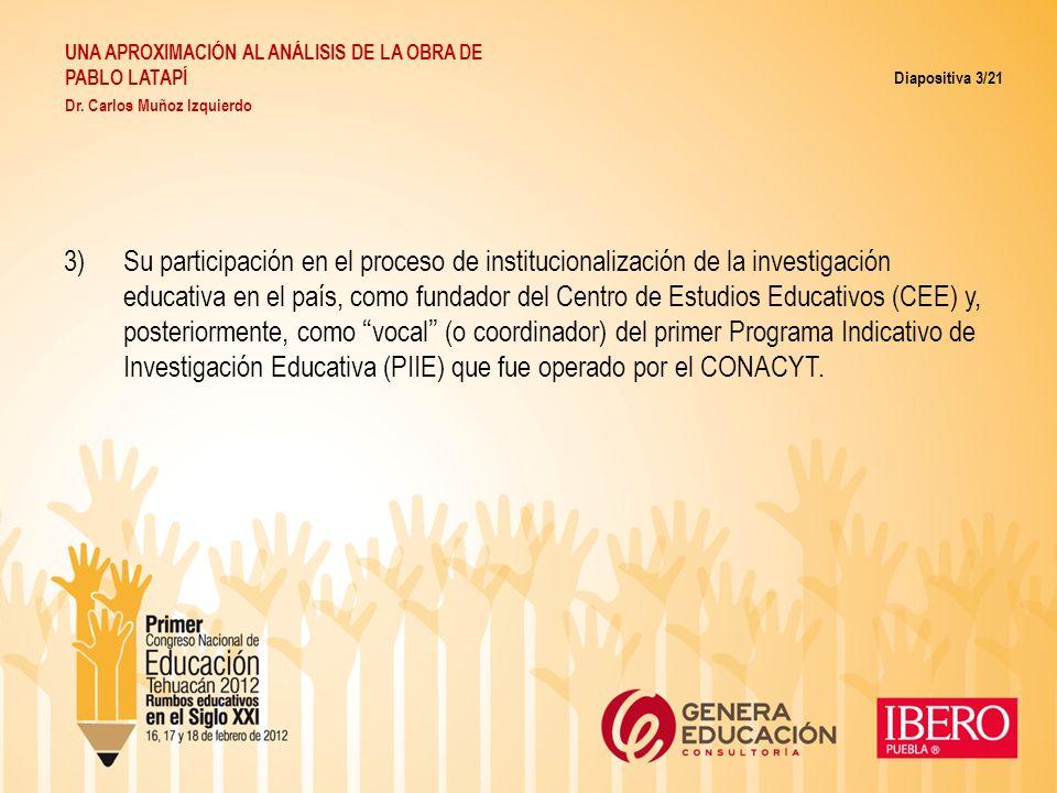 3)Su participación en el proceso de institucionalización de la investigación educativa en el país, como fundador del Centro de Estudios Educativos (CE