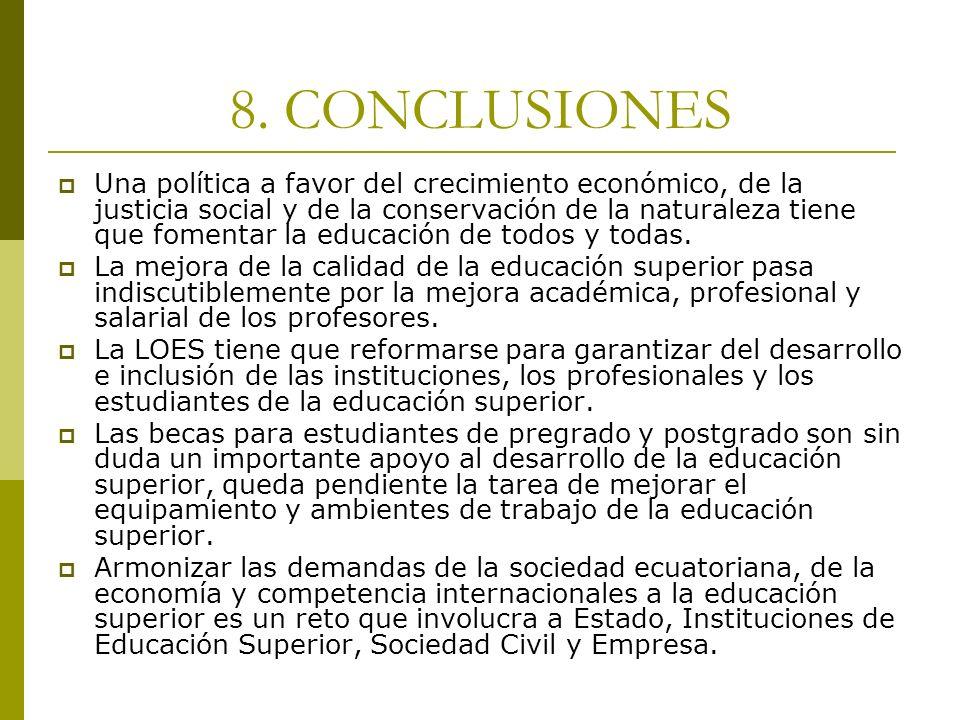 8. CONCLUSIONES Una política a favor del crecimiento económico, de la justicia social y de la conservación de la naturaleza tiene que fomentar la educ
