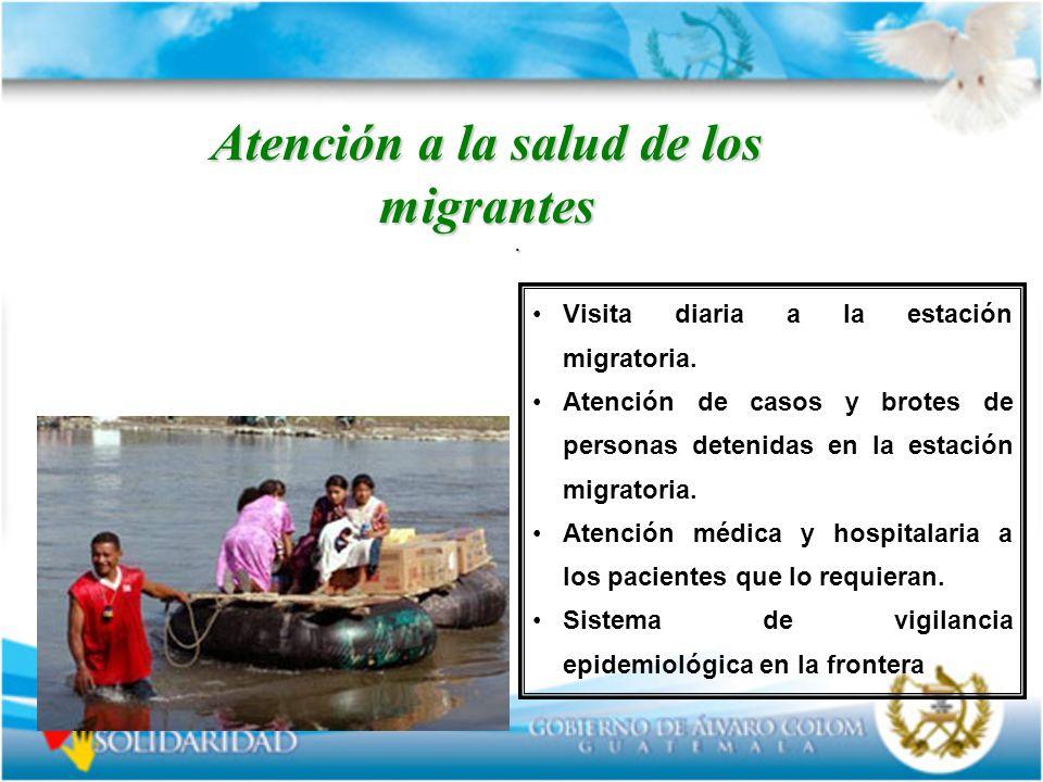 . Atención a la salud de los migrantes Visita diaria a la estación migratoria. Atención de casos y brotes de personas detenidas en la estación migrato
