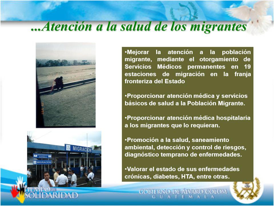 ....Atención a la salud de los migrantes Mejorar la atención a la población migrante, mediante el otorgamiento de Servicios Médicos permanentes en 19