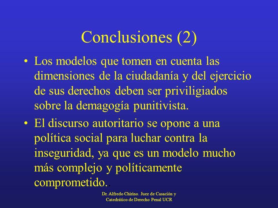 Conclusiones (2) Los modelos que tomen en cuenta las dimensiones de la ciudadanía y del ejercicio de sus derechos deben ser priviligiados sobre la dem