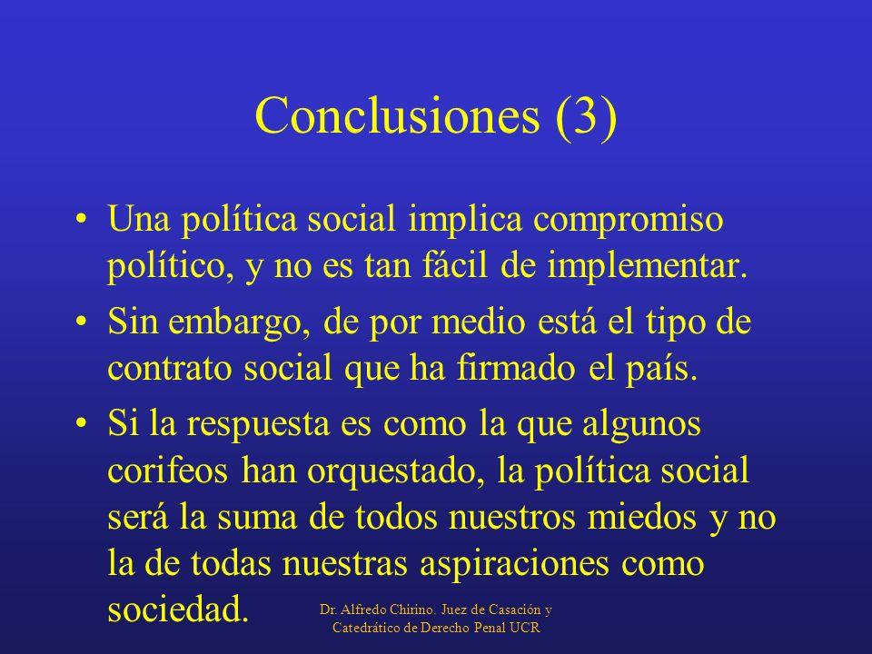 Conclusiones (3) Una política social implica compromiso político, y no es tan fácil de implementar. Sin embargo, de por medio está el tipo de contrato
