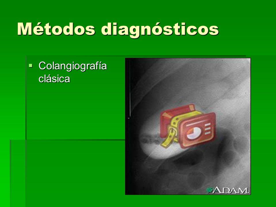 Métodos diagnósticos Colangiografía clásica Colangiografía clásica