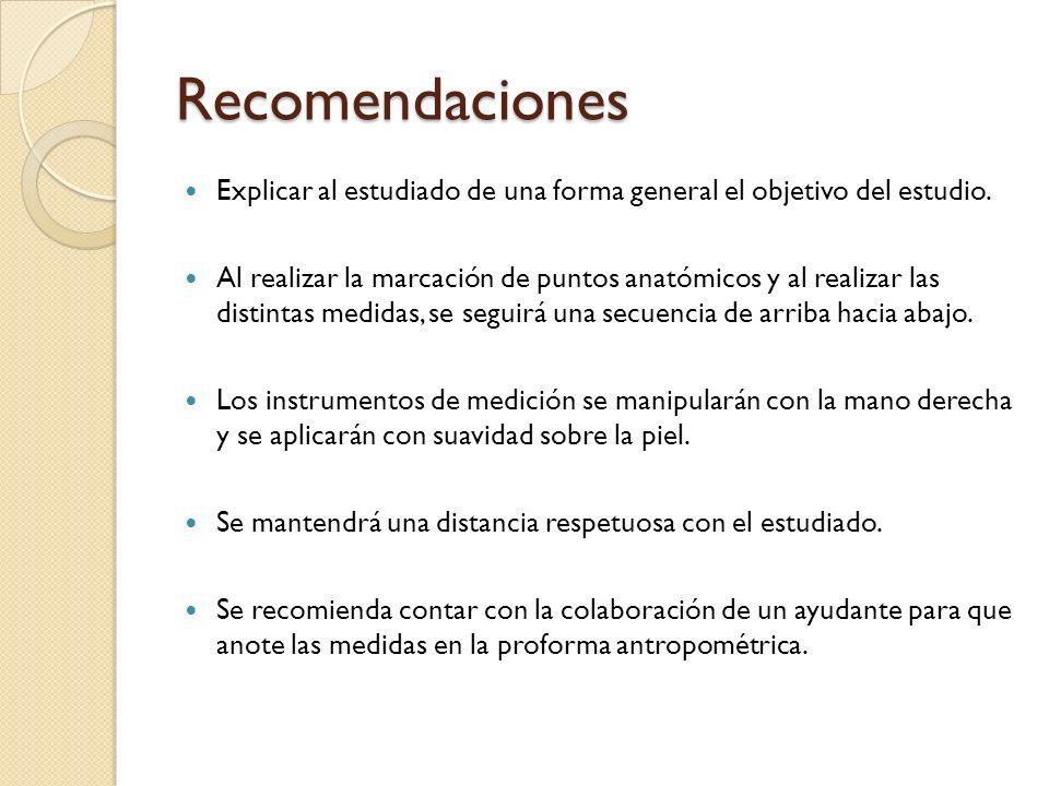 Recomendaciones Explicar al estudiado de una forma general el objetivo del estudio.