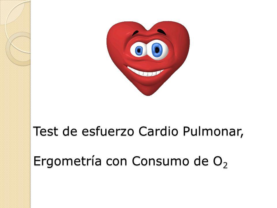 Test de esfuerzo Cardio Pulmonar, Ergometría con Consumo de O 2