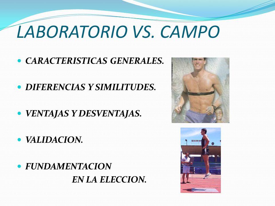 LABORATORIO VS.CAMPO CARACTERISTICAS GENERALES. DIFERENCIAS Y SIMILITUDES.
