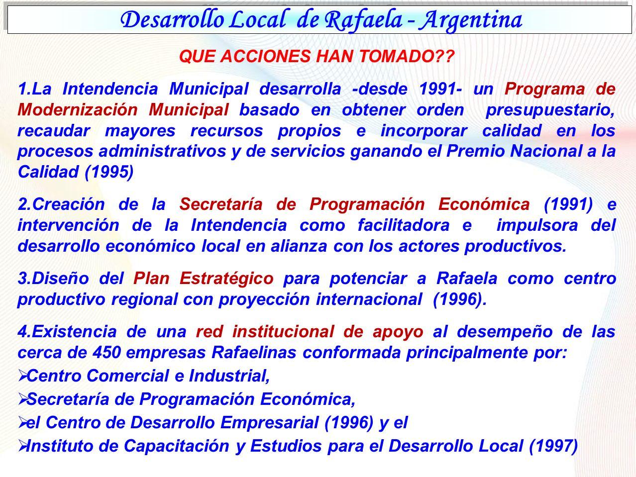 DESARROLLO SOCIAL E INSTITUCIONAL LA INSTITUCIONALIDAD Gobierno Local El Sector Empresarial: Centro Comercial e Industrial de Rafaela y la Región (CCIRR).