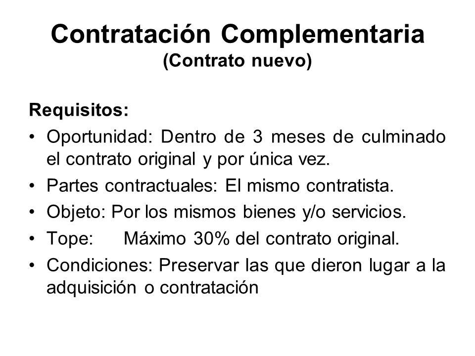 Contratación Complementaria (Contrato nuevo) Requisitos: Oportunidad: Dentro de 3 meses de culminado el contrato original y por única vez. Partes cont