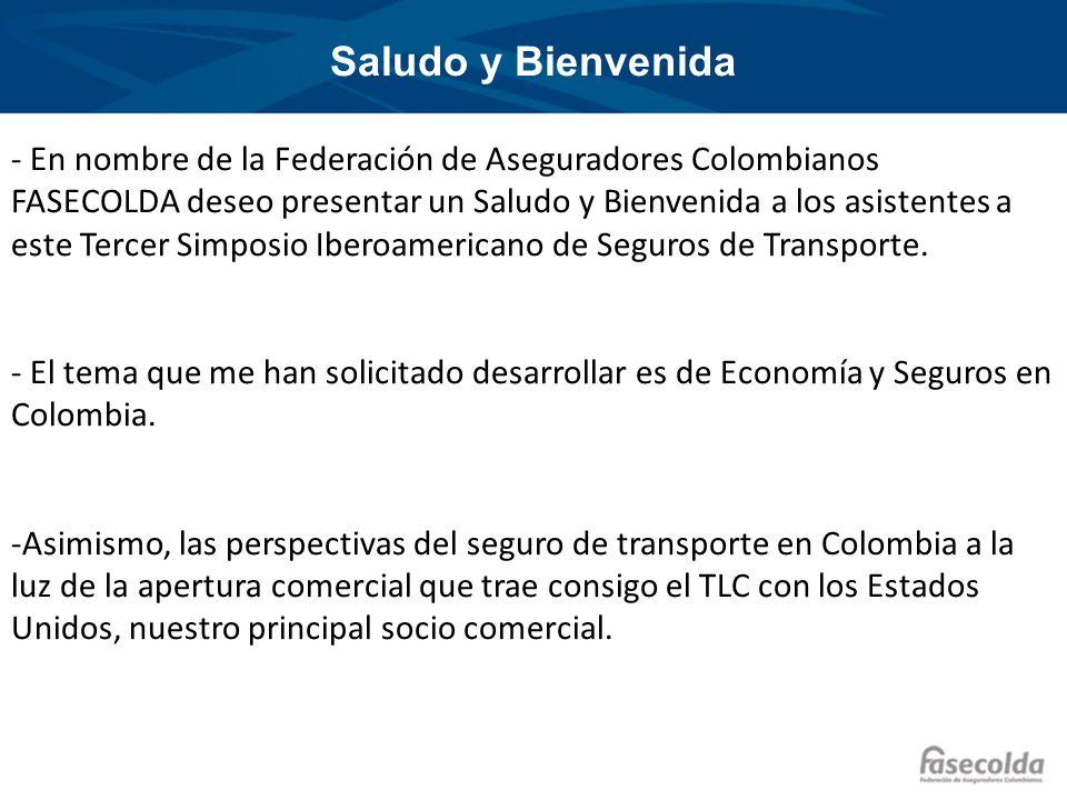 Saludo y Bienvenida - En nombre de la Federación de Aseguradores Colombianos FASECOLDA deseo presentar un Saludo y Bienvenida a los asistentes a este