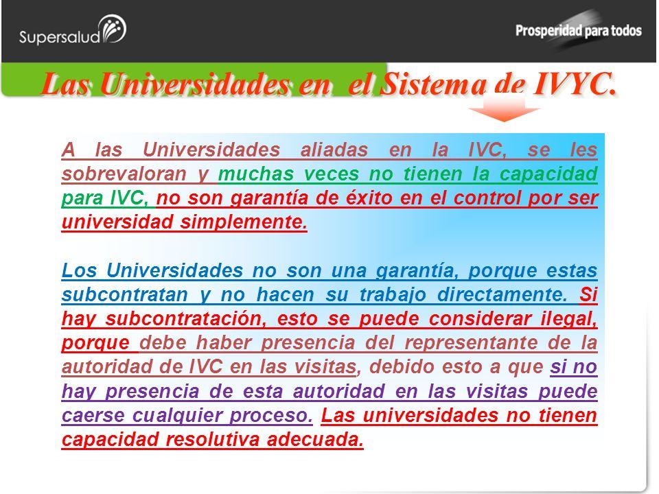 Las Universidades en el Sistema de IVYC. A las Universidades aliadas en la IVC, se les sobrevaloran y muchas veces no tienen la capacidad para IVC, no
