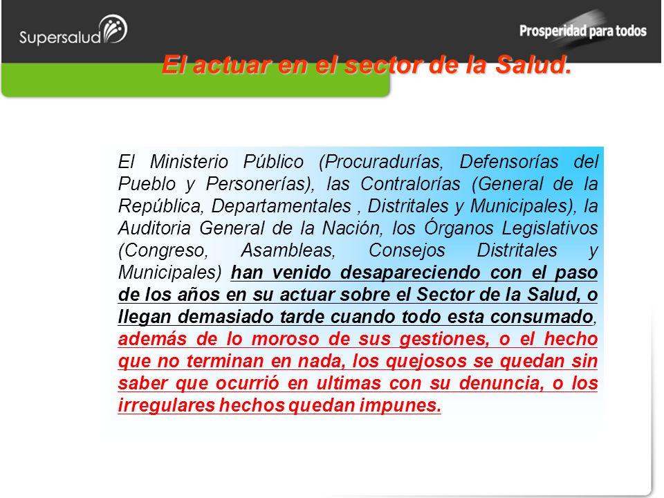 El actuar en el sector de la Salud. El Ministerio Público (Procuradurías, Defensorías del Pueblo y Personerías), las Contralorías (General de la Repúb