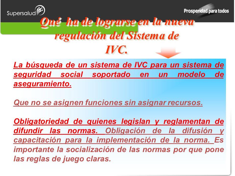 Qué ha de lograrse en la nueva regulación del Sistema de IVC. La búsqueda de un sistema de IVC para un sistema de seguridad social soportado en un mod
