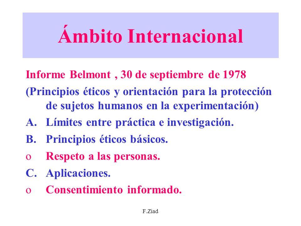 F.Ziad Ámbito Internacional Informe Belmont, 30 de septiembre de 1978 (Principios éticos y orientación para la protección de sujetos humanos en la exp