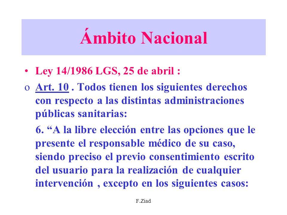 F.Ziad Ámbito Nacional Ley 14/1986 LGS, 25 de abril : oArt. 10. Todos tienen los siguientes derechos con respecto a las distintas administraciones púb