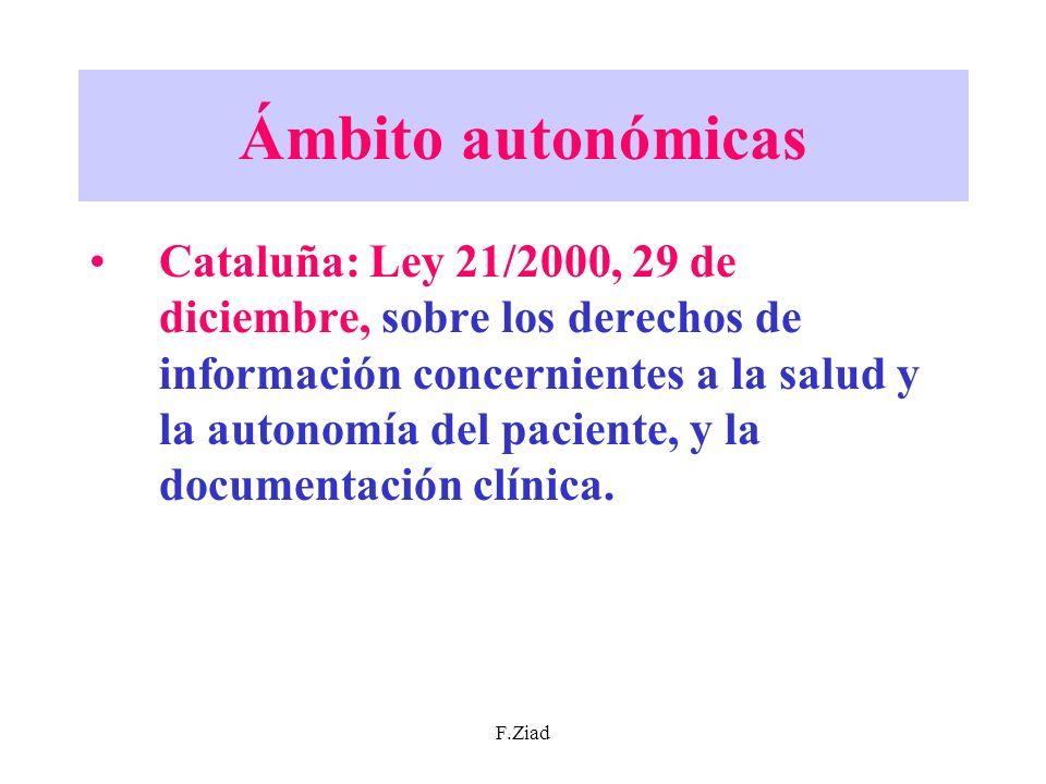 F.Ziad Ámbito autonómicas Cataluña: Ley 21/2000, 29 de diciembre, sobre los derechos de información concernientes a la salud y la autonomía del pacien