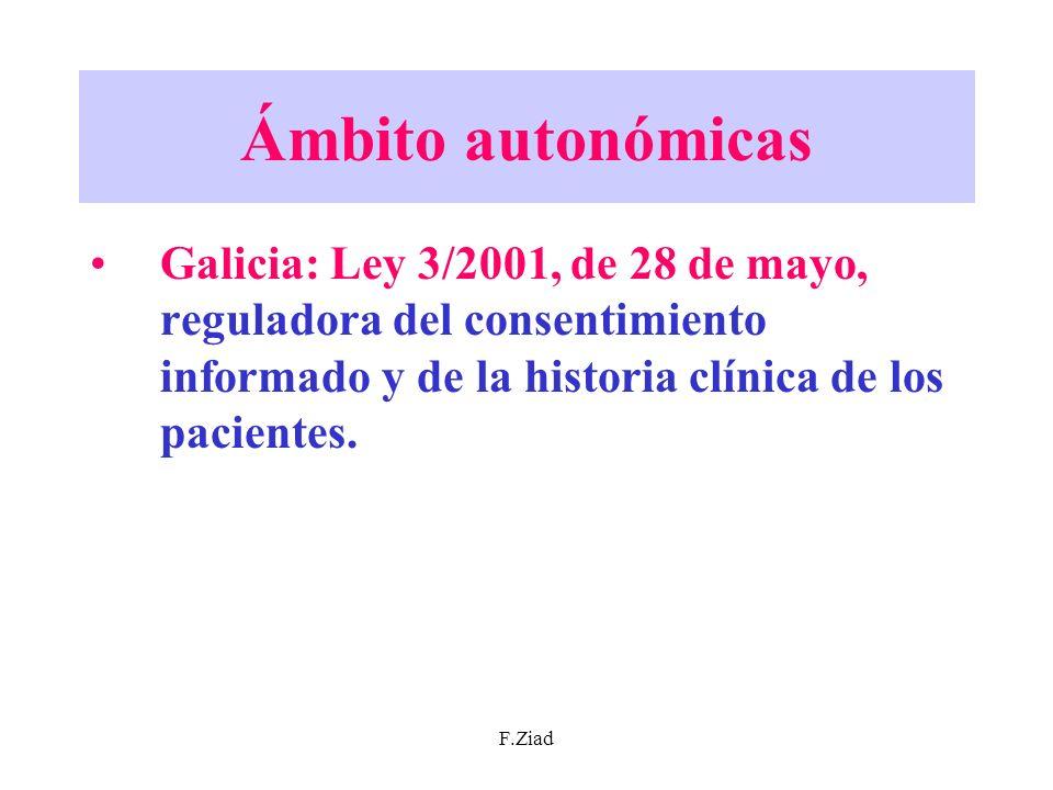 F.Ziad Ámbito autonómicas Galicia: Ley 3/2001, de 28 de mayo, reguladora del consentimiento informado y de la historia clínica de los pacientes.