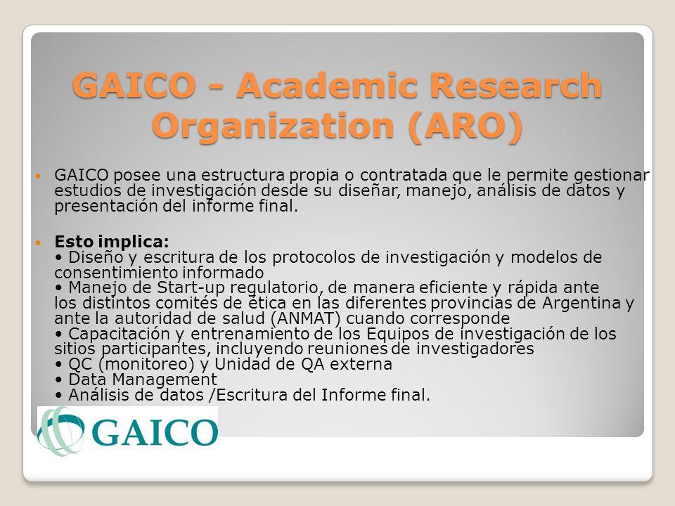 GAICO - Academic Research Organization (ARO) GAICO posee una estructura propia o contratada que le permite gestionar estudios de investigación desde s