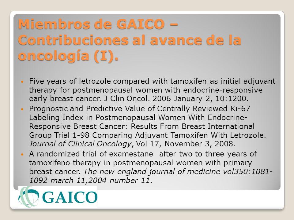 Miembros de GAICO – Contribuciones al avance de la oncología (I). Five years of letrozole compared with tamoxifen as initial adjuvant therapy for post