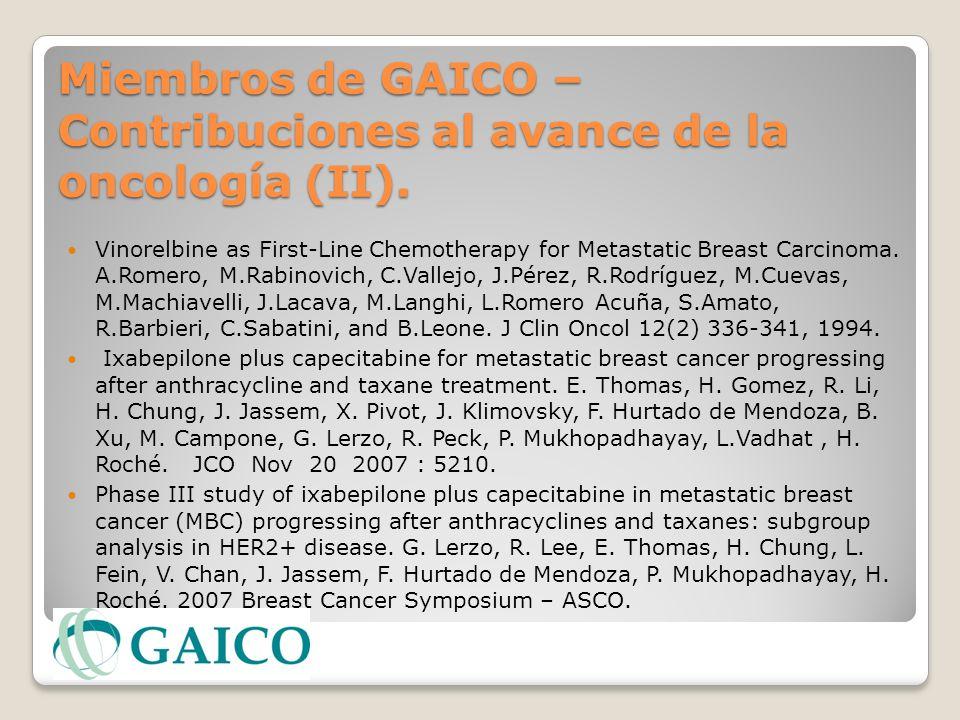Miembros de GAICO – Contribuciones al avance de la oncología (II). Vinorelbine as First-Line Chemotherapy for Metastatic Breast Carcinoma. A.Romero, M