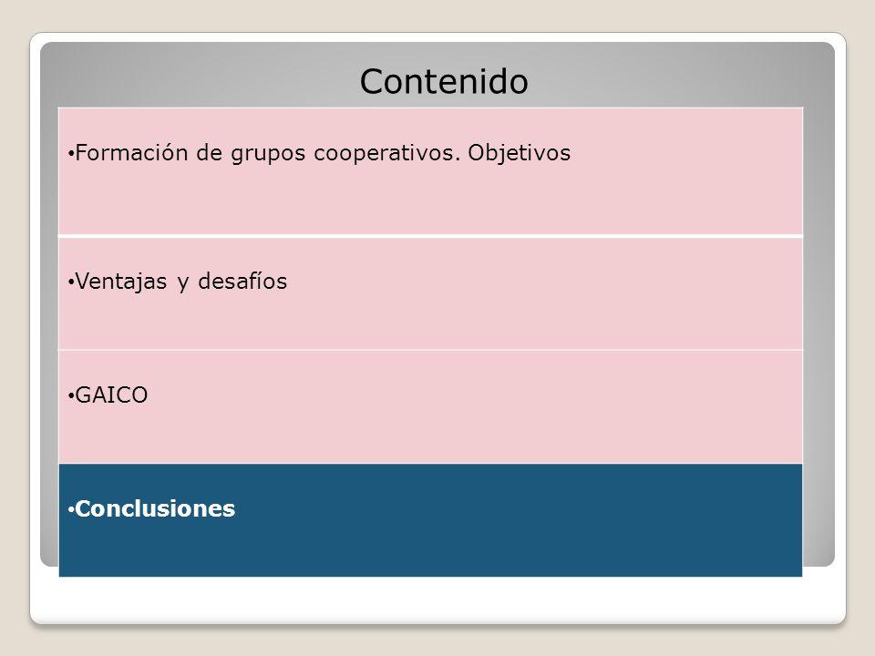 Contenido Formación de grupos cooperativos. Objetivos Ventajas y desafíos GAICO Conclusiones