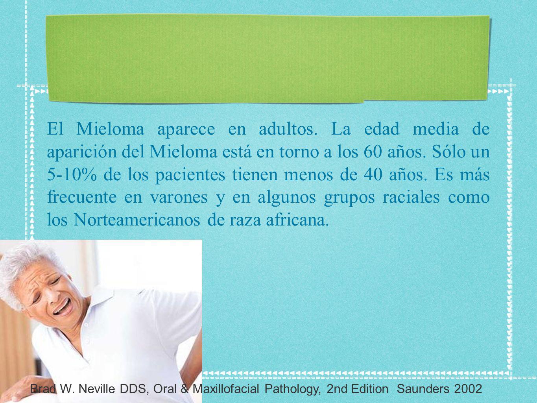 El Mieloma aparece en adultos. La edad media de aparición del Mieloma está en torno a los 60 años. Sólo un 5-10% de los pacientes tienen menos de 40 a