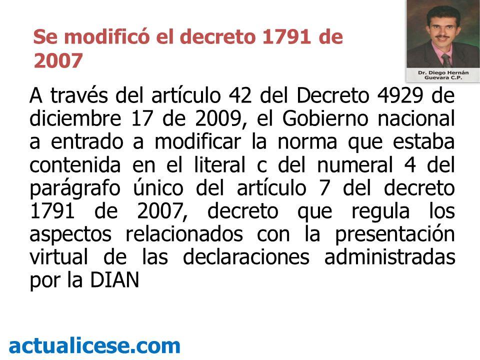 A través del artículo 42 del Decreto 4929 de diciembre 17 de 2009, el Gobierno nacional a entrado a modificar la norma que estaba contenida en el lite