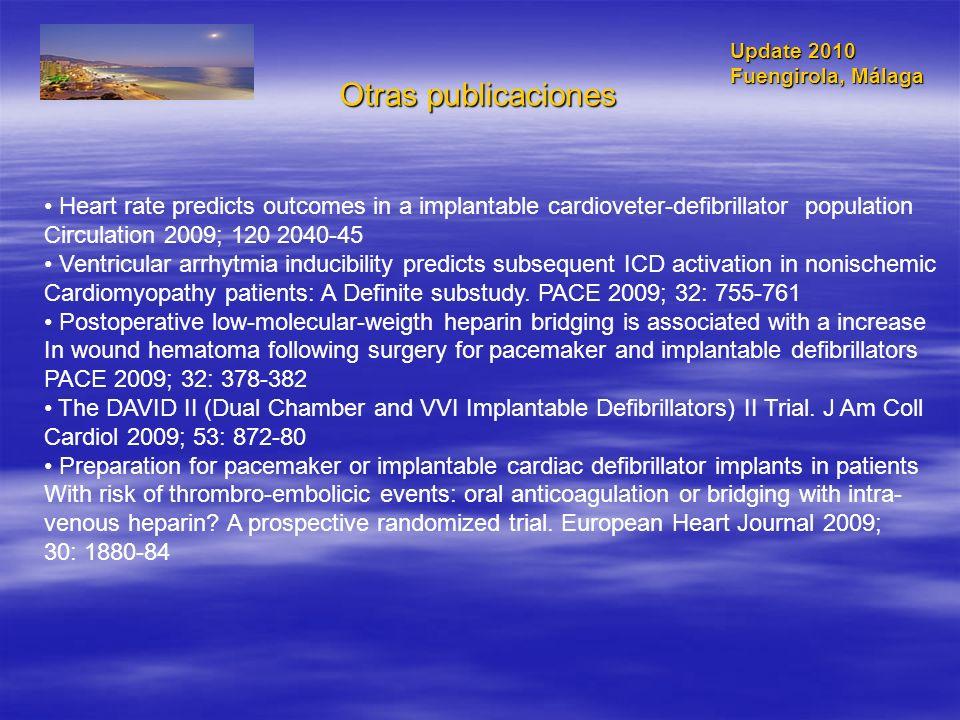 Update 2010 Fuengirola, Málaga Otras publicaciones Heart rate predicts outcomes in a implantable cardioveter-defibrillator population Circulation 2009