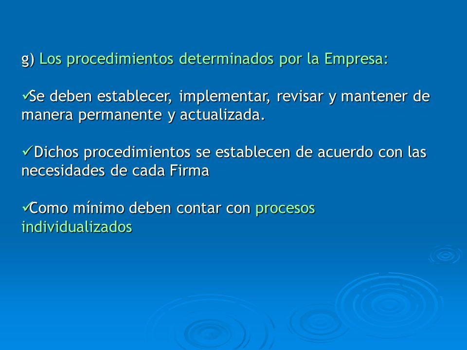 g) Los procedimientos determinados por la Empresa: Se deben establecer, implementar, revisar y mantener de manera permanente y actualizada. Se deben e