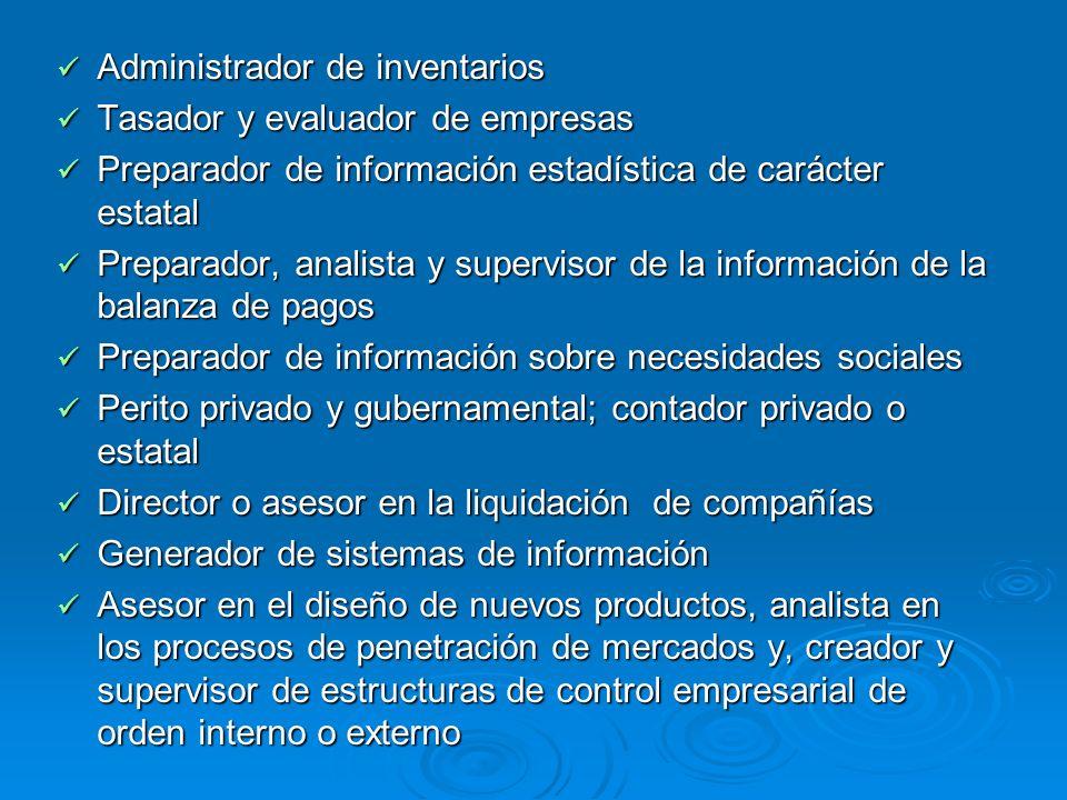 Administrador de inventarios Administrador de inventarios Tasador y evaluador de empresas Tasador y evaluador de empresas Preparador de información es