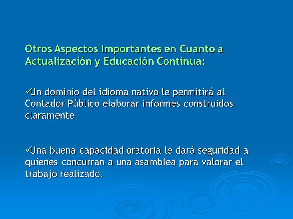 Un dominio del idioma nativo le permitirá al Contador Público elaborar informes construidos claramente Un dominio del idioma nativo le permitirá al Co