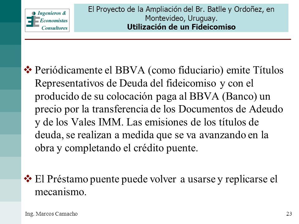 23Ing. Marcos Camacho El Proyecto de la Ampliación del Br. Batlle y Ordoñez, en Montevideo, Uruguay. Utilización de un Fideicomiso Periódicamente el B