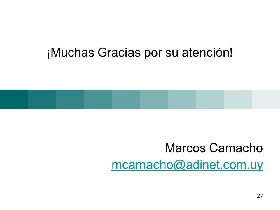 27 ¡Muchas Gracias por su atención! Marcos Camacho mcamacho@adinet.com.uy