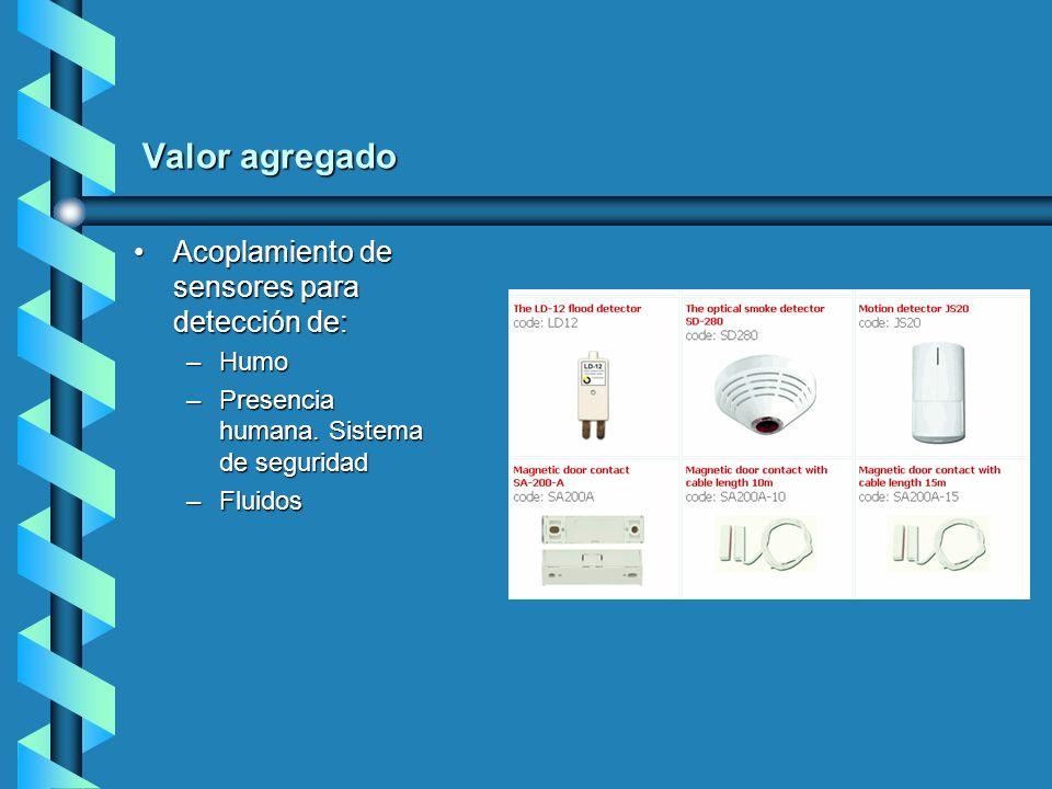 Valor agregado Acoplamiento de sensores para detección de:Acoplamiento de sensores para detección de: –Humo –Presencia humana. Sistema de seguridad –F