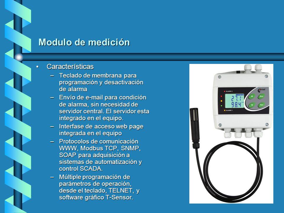 Modulo de medición CaracterísticasCaracterísticas –Teclado de membrana para programación y desactivación de alarma –Envío de e-mail para condición de