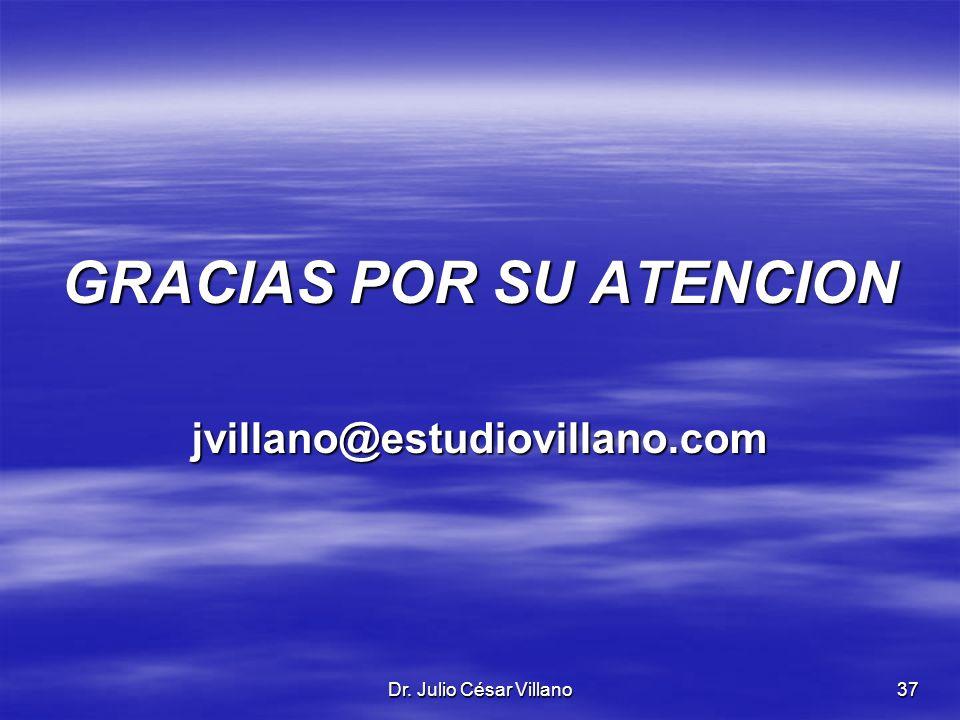 Dr. Julio César Villano37 GRACIAS POR SU ATENCION jvillano@estudiovillano.com
